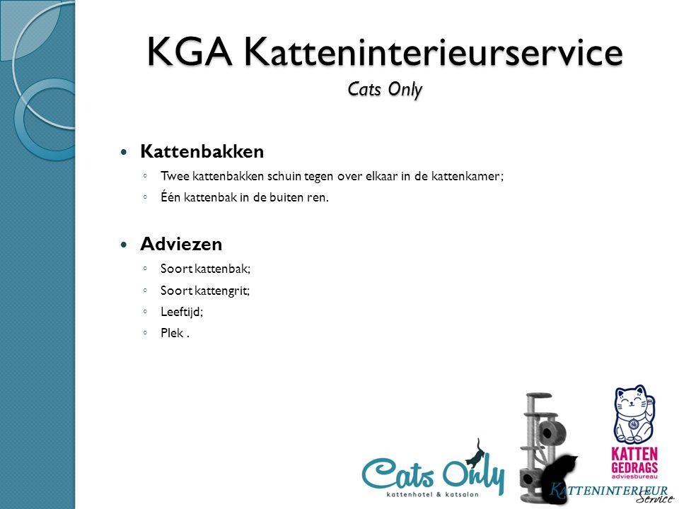 KGA Katteninterieurservice Cats Only Kattenbakken ◦ Twee kattenbakken schuin tegen over elkaar in de kattenkamer; ◦ Één kattenbak in de buiten ren. Ad