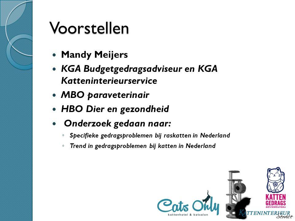 Voorstellen Mandy Meijers KGA Budgetgedragsadviseur en KGA Katteninterieurservice MBO paraveterinair HBO Dier en gezondheid Onderzoek gedaan naar: ◦ S
