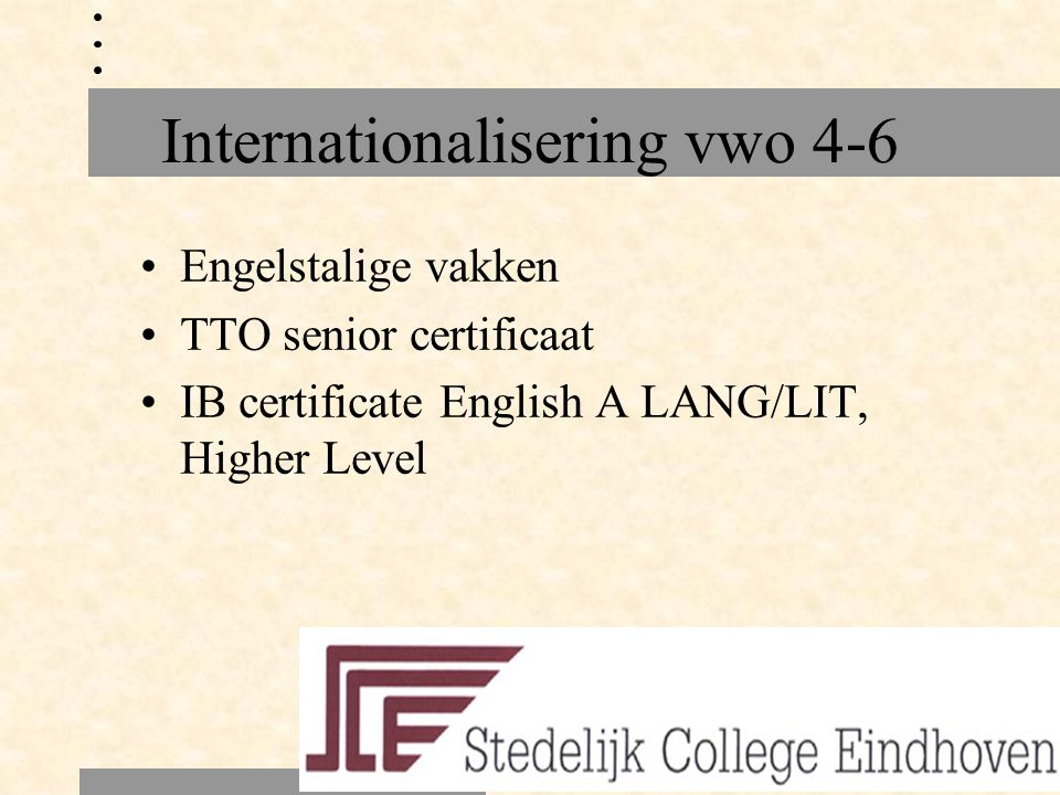 Internationalisering vwo 4-6 Engelstalige vakken TTO senior certificaat IB certificate English A LANG/LIT, Higher Level