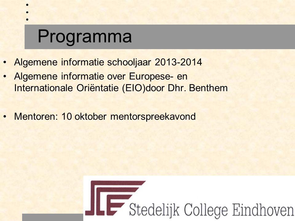 Algemene informatie schooljaar 2013-2014 Algemene informatie over Europese- en Internationale Oriëntatie (EIO)door Dhr.
