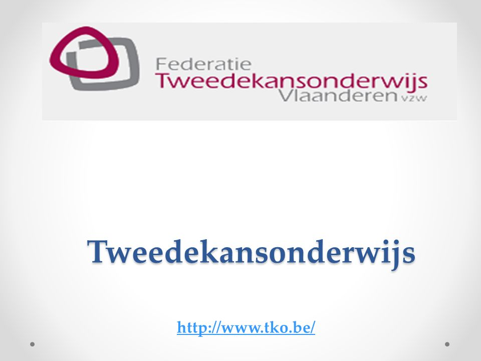 Tweedekansonderwijs http://www.tko.be/