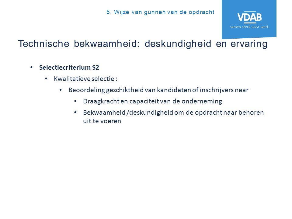 Technische bekwaamheid: deskundigheid en ervaring 5.