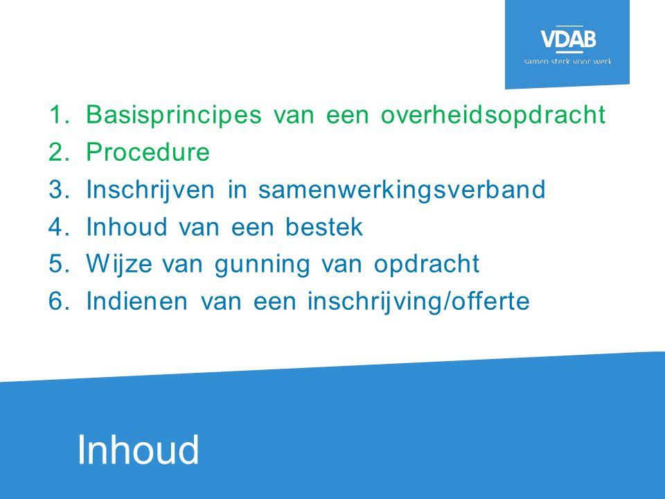 2.Procedure  1e stap: Publicatie opdracht: bekendmaking in e-notification (min.