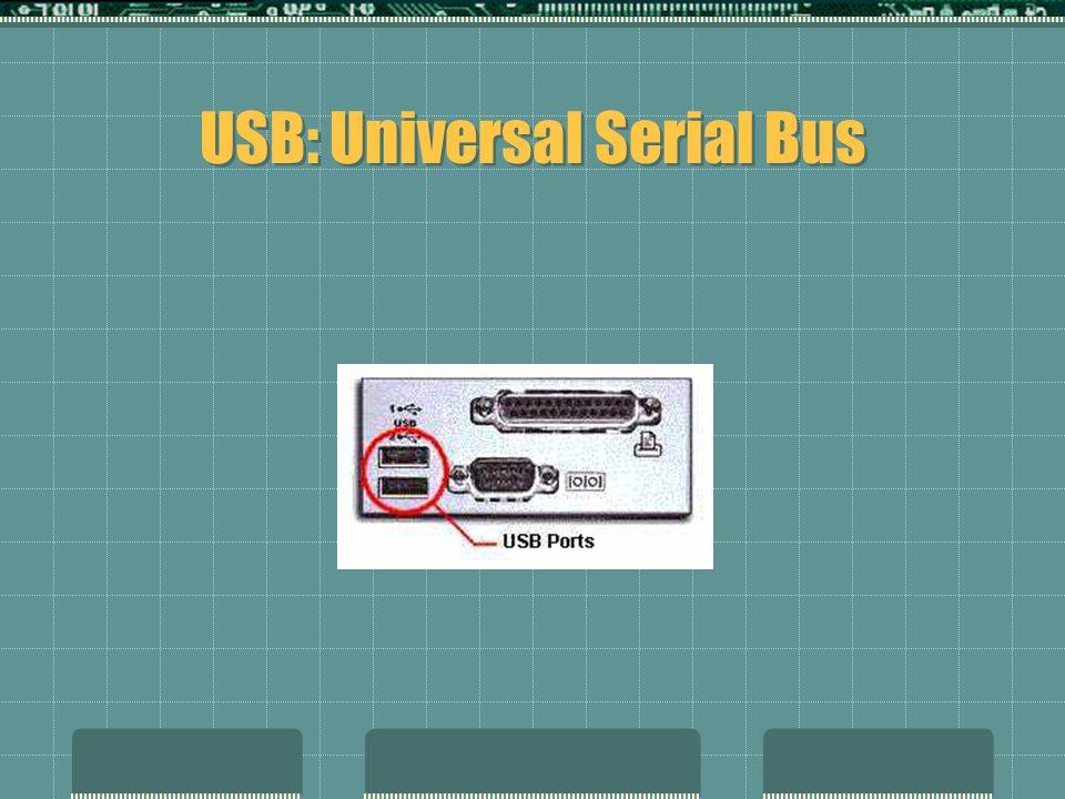 USB: Universal Serial Bus