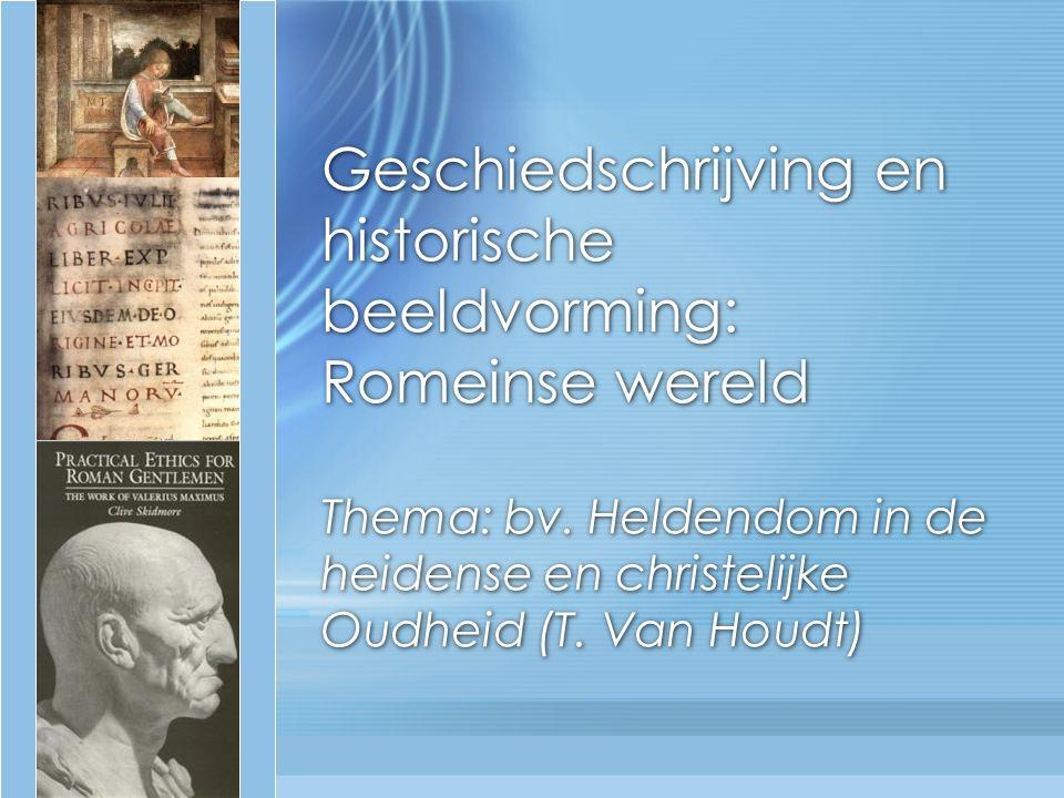 Geschiedschrijving en historische beeldvorming: Romeinse wereld Thema: bv.