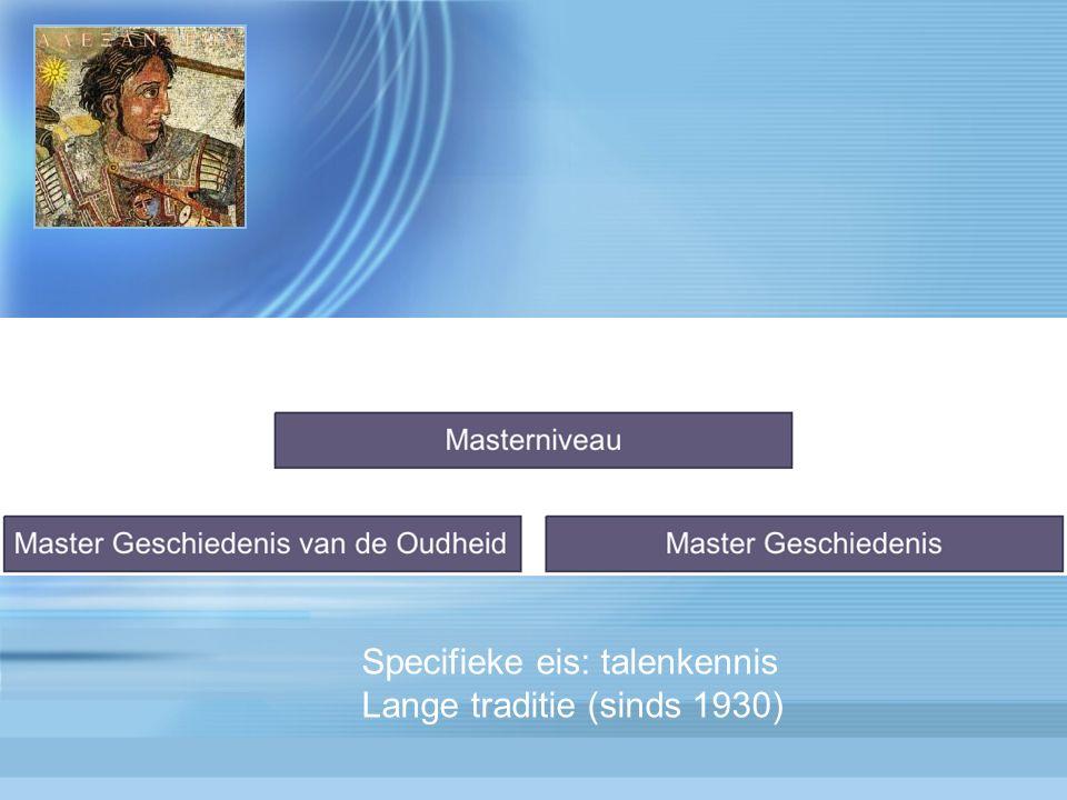 Specifieke eis: talenkennis Lange traditie (sinds 1930)