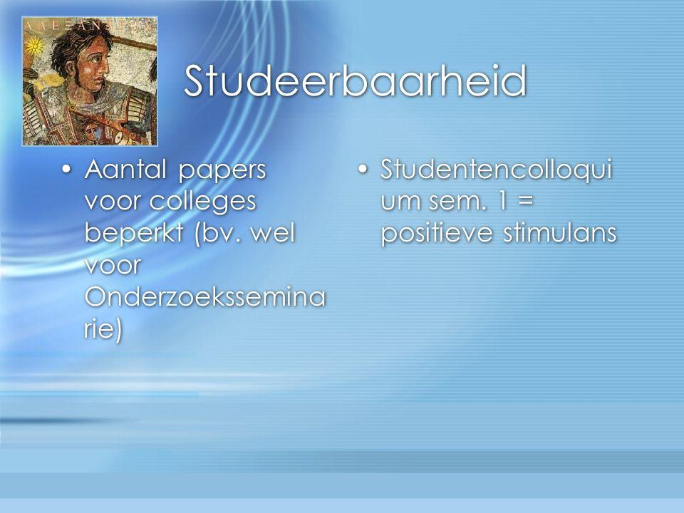 Studeerbaarheid Aantal papers voor colleges beperkt (bv.
