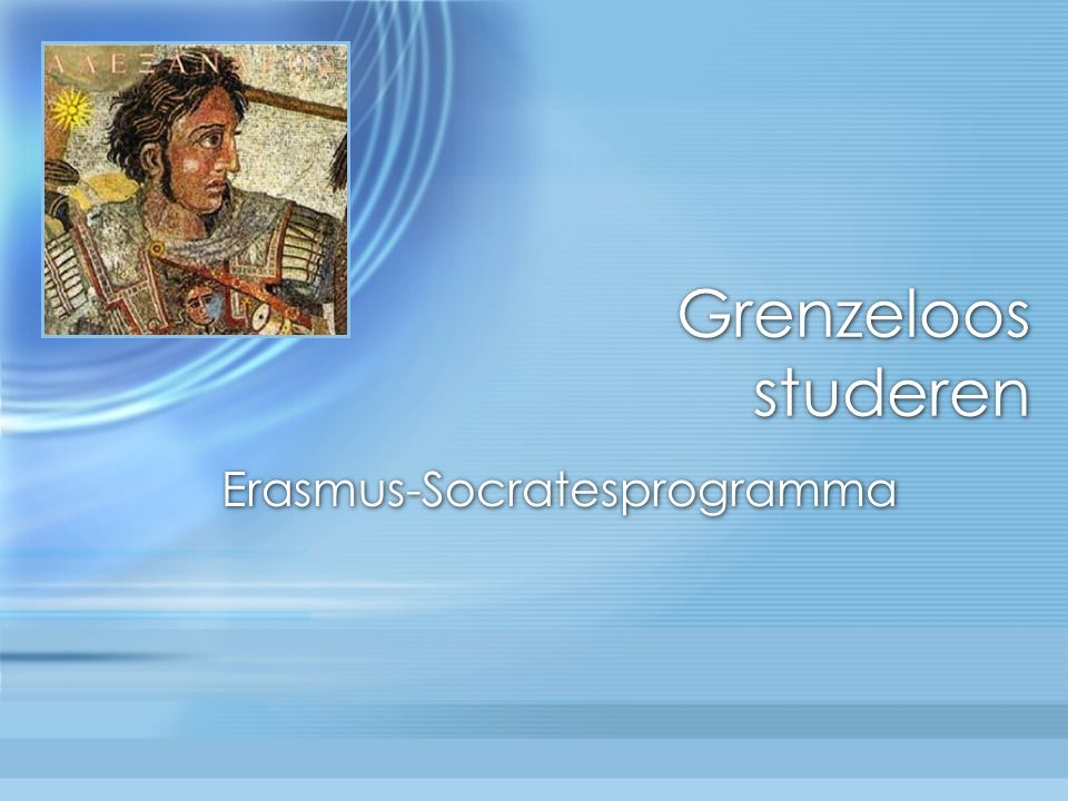 Grenzeloos studeren Erasmus-Socratesprogramma