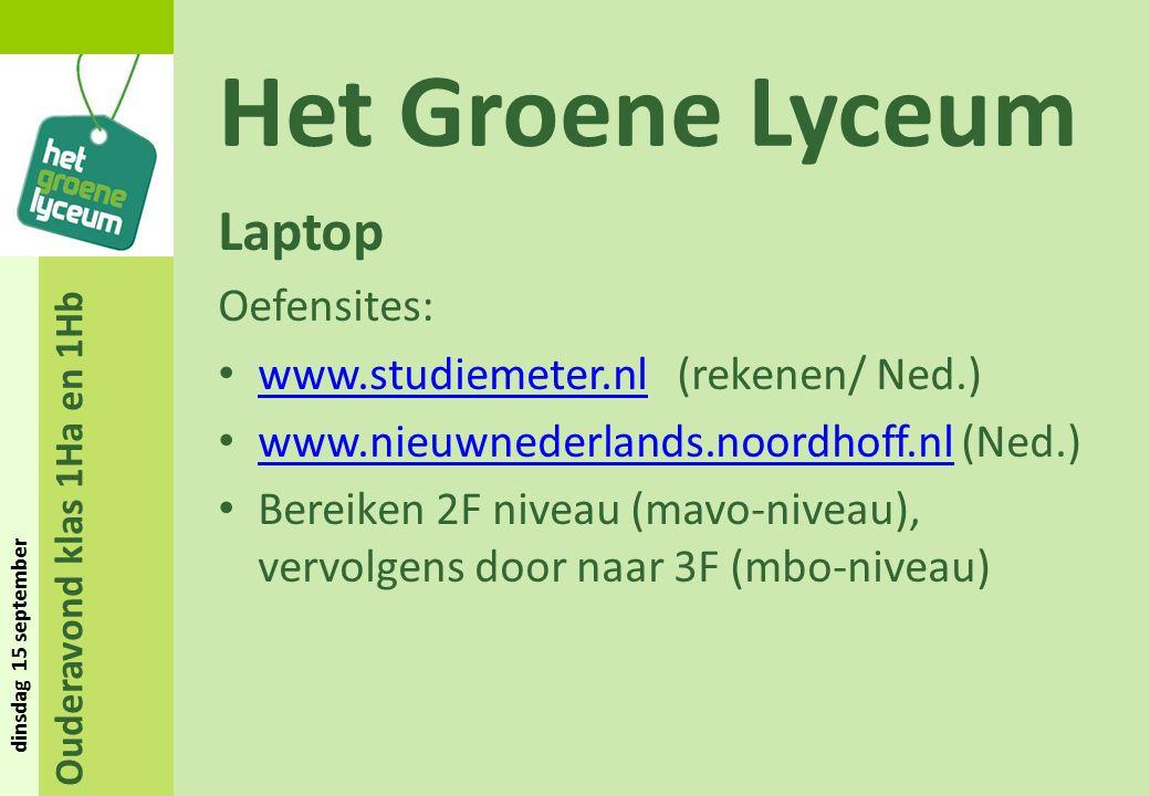 Ouderavond klas 1Ha en 1Hb dinsdag 15 september Het Groene Lyceum Laptop Oefensites: www.studiemeter.nl (rekenen/ Ned.) www.studiemeter.nl www.nieuwne