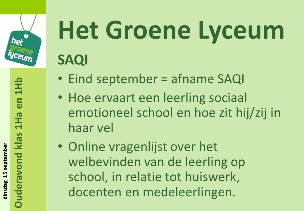 Ouderavond klas 1Ha en 1Hb dinsdag 15 september Het Groene Lyceum SAQI Eind september = afname SAQI Hoe ervaart een leerling sociaal emotioneel school