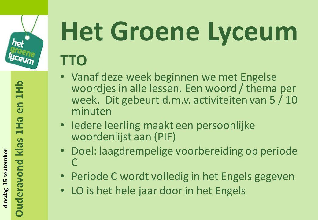 Ouderavond klas 1Ha en 1Hb dinsdag 15 september Het Groene Lyceum TTO Vanaf deze week beginnen we met Engelse woordjes in alle lessen. Een woord / the