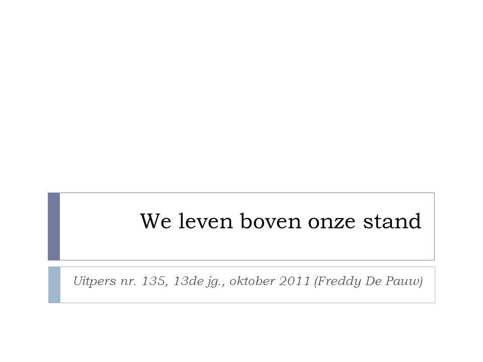 We leven boven onze stand Uitpers nr. 135, 13de jg., oktober 2011 (Freddy De Pauw)
