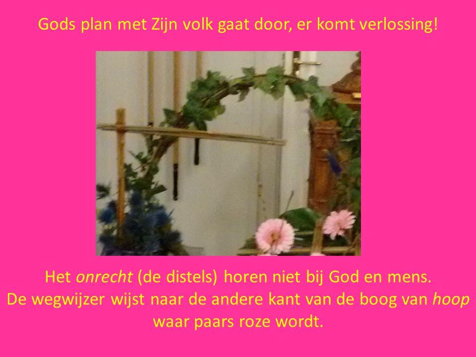Gods plan met Zijn volk gaat door, er komt verlossing.