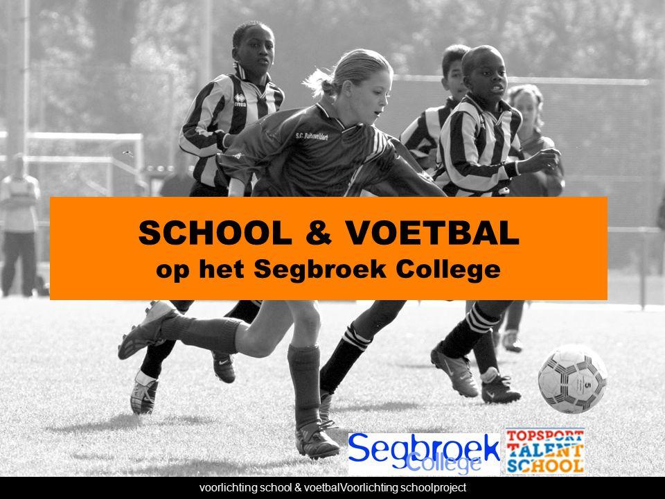 voorlichting school & voetbalVoorlichting schoolproject SCHOOL & VOETBAL op het Segbroek College