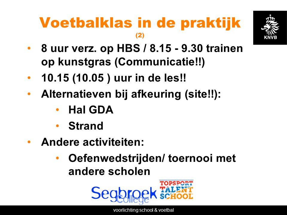 voorlichting school & voetbal Voetbalklas in de praktijk (2) 8 uur verz.