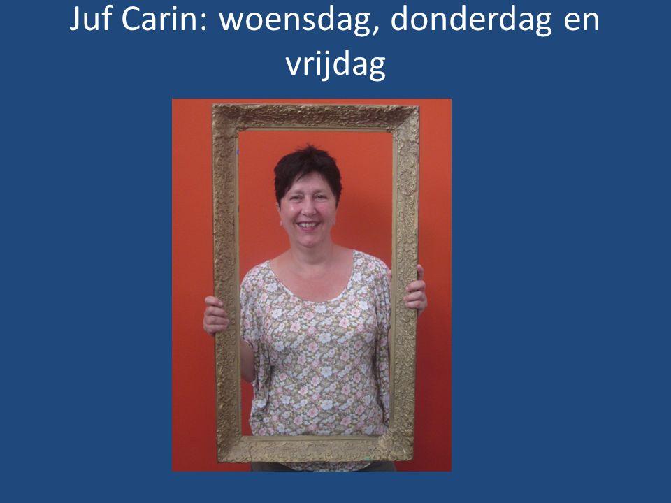 Juf Carin: woensdag, donderdag en vrijdag