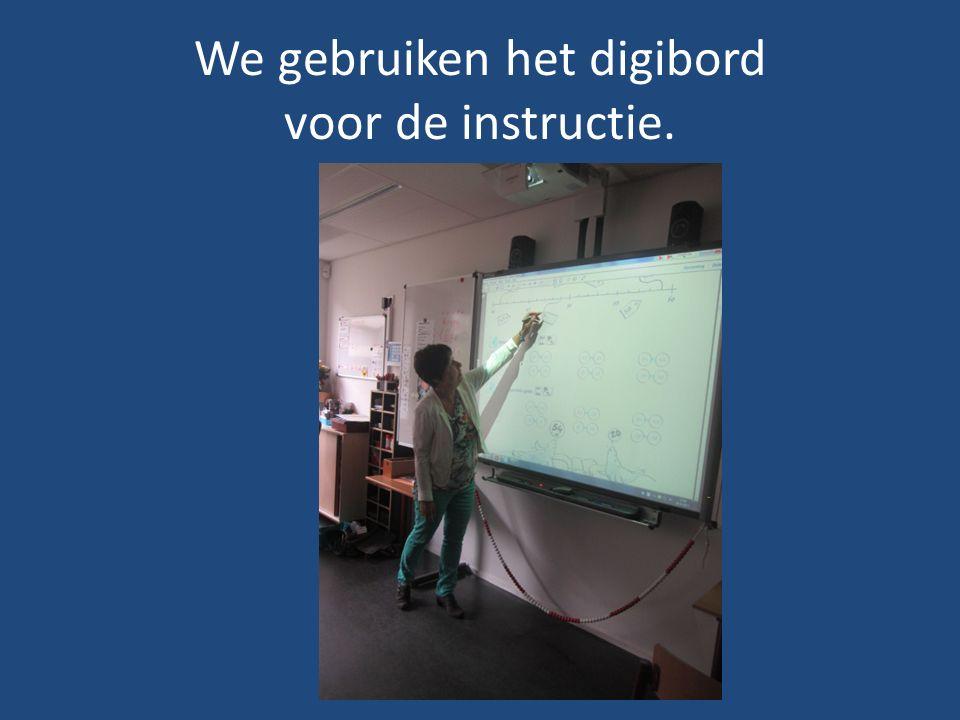 We gebruiken het digibord voor de instructie.