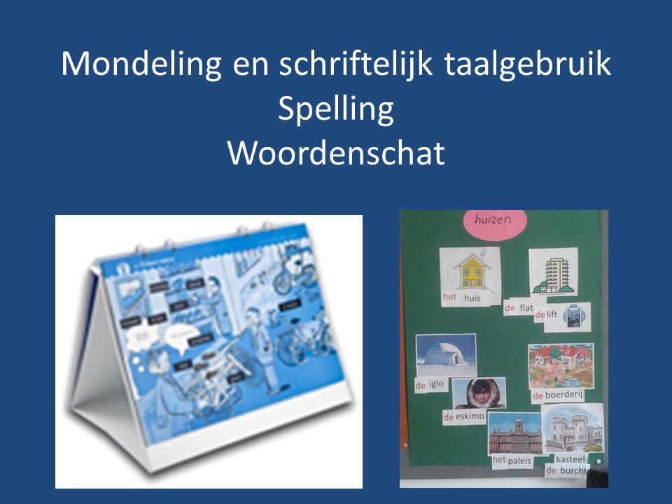 Mondeling en schriftelijk taalgebruik Spelling Woordenschat