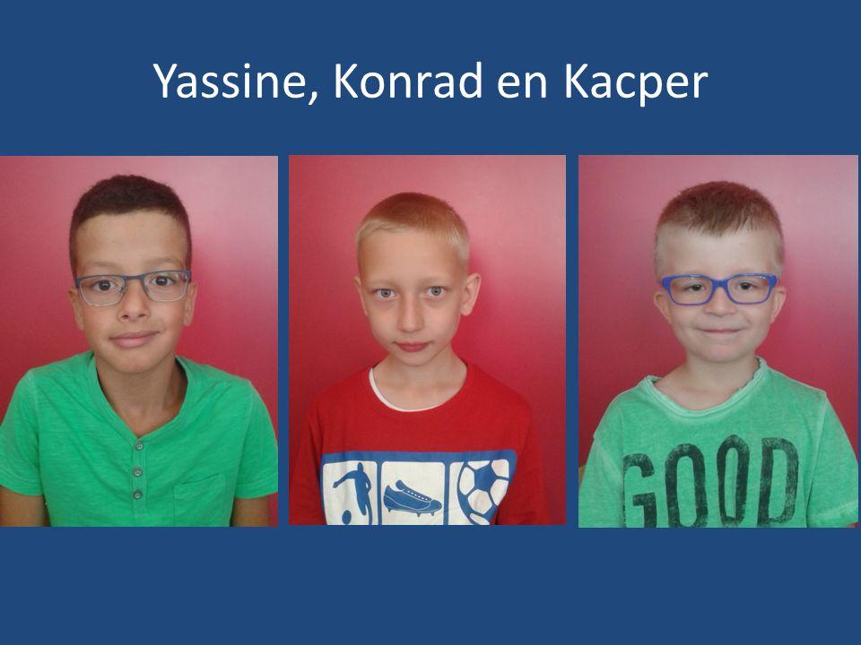Yassine, Konrad en Kacper