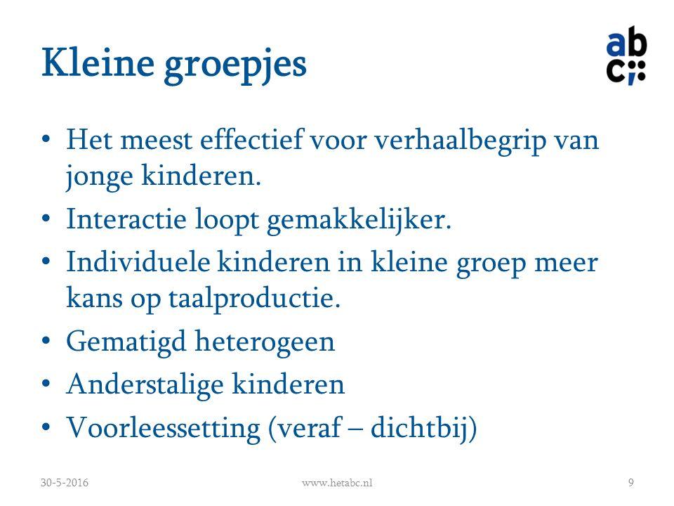 Kleine groepjes Het meest effectief voor verhaalbegrip van jonge kinderen.