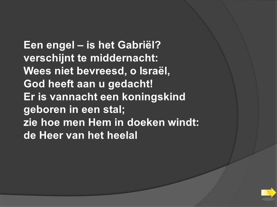 Een engel – is het Gabriël.