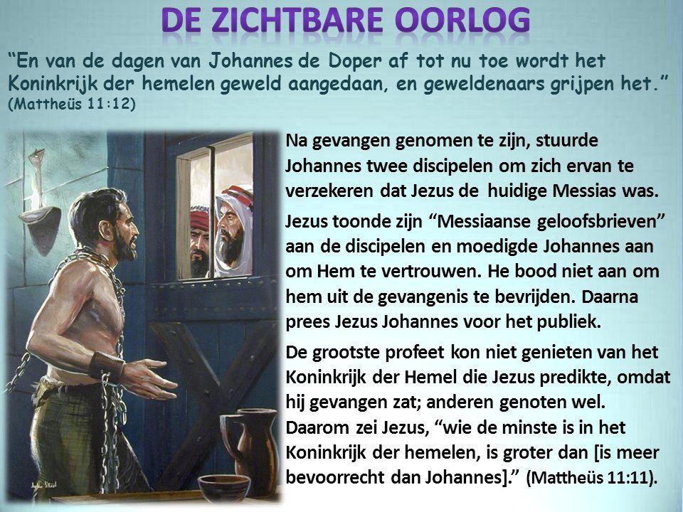 En van de dagen van Johannes de Doper af tot nu toe wordt het Koninkrijk der hemelen geweld aangedaan, en geweldenaars grijpen het. (Mattheüs 11:12) Na gevangen genomen te zijn, stuurde Johannes twee discipelen om zich ervan te verzekeren dat Jezus de huidige Messias was.