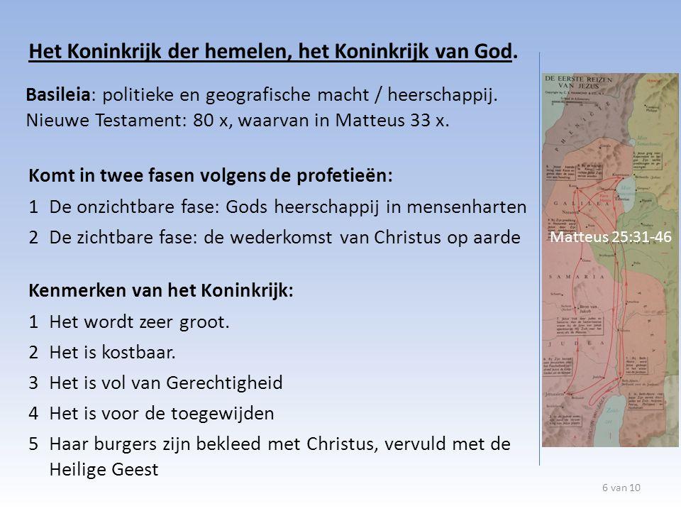 6 van 10 Matteus 25:31-46 Het Koninkrijk der hemelen, het Koninkrijk van God.