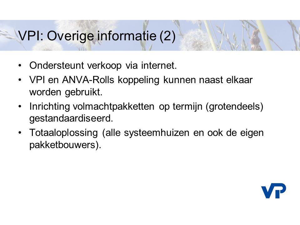 VPI: Overige informatie (2) Ondersteunt verkoop via internet. VPI en ANVA-Rolls koppeling kunnen naast elkaar worden gebruikt. Inrichting volmachtpakk
