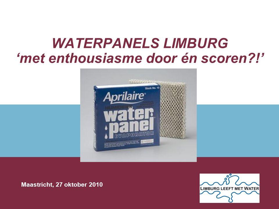 WATERPANELS LIMBURG 'met enthousiasme door én scoren !' Maastricht, 27 oktober 2010