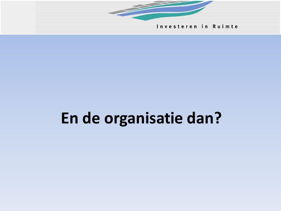 En de organisatie dan