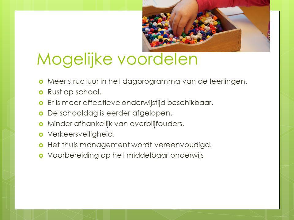 Mogelijke voordelen  Meer structuur in het dagprogramma van de leerlingen.