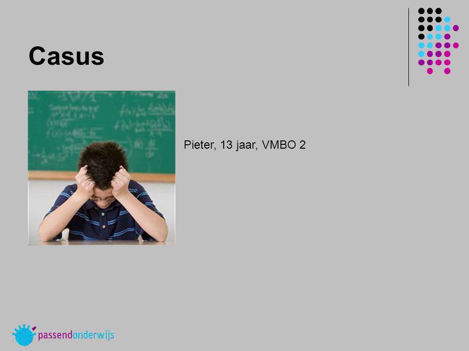 Casus Pieter, 13 jaar, VMBO 2