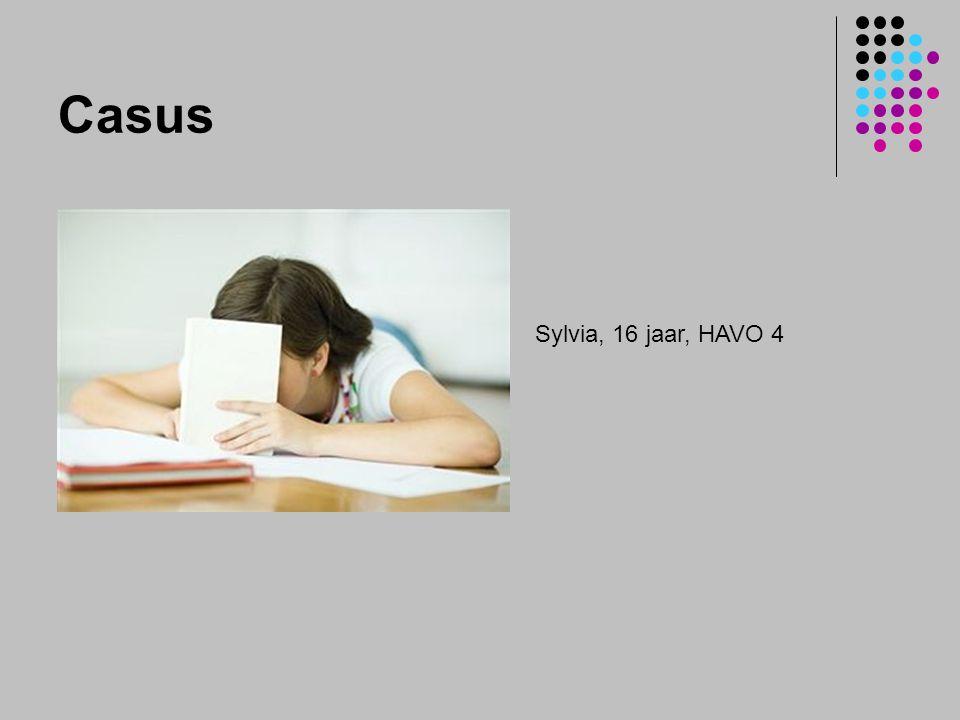 Casus Sylvia, 16 jaar, HAVO 4