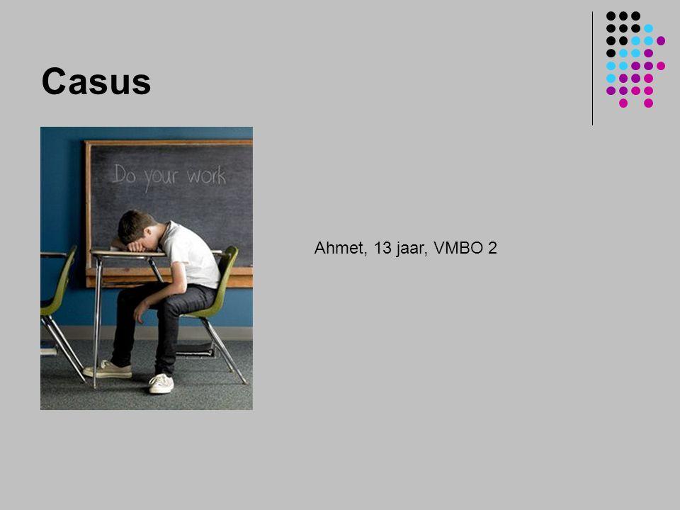 Casus Ahmet, 13 jaar, VMBO 2