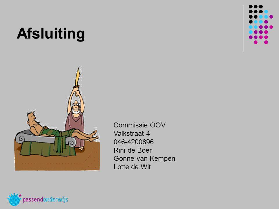 Afsluiting Commissie OOV Valkstraat 4 046-4200896 Rini de Boer Gonne van Kempen Lotte de Wit