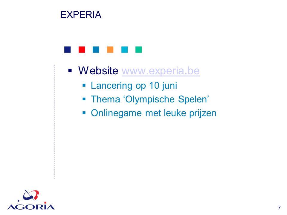            8 EXPERIA  Website www.experia.bewww.experia.be  Lancering op 10 juni  Thema 'Olympische Spelen'  Wedstrijd met leuke prijzen