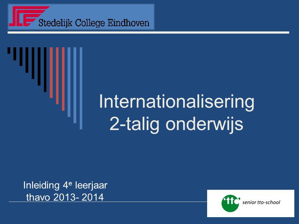 Internationalisering 2-talig onderwijs Inleiding 4 e leerjaar thavo 2013- 2014