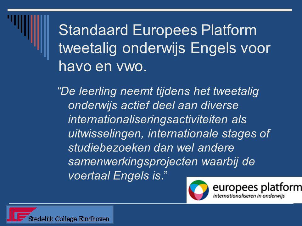 """Standaard Europees Platform tweetalig onderwijs Engels voor havo en vwo. """"De leerling neemt tijdens het tweetalig onderwijs actief deel aan diverse in"""