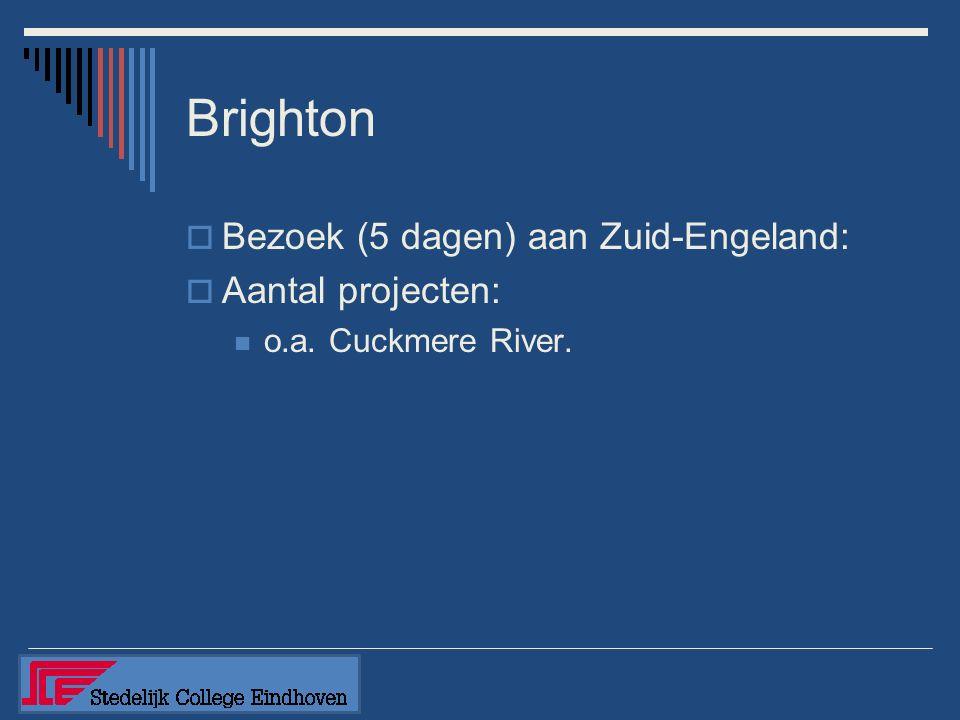 Brighton  Bezoek (5 dagen) aan Zuid-Engeland:  Aantal projecten: o.a. Cuckmere River.