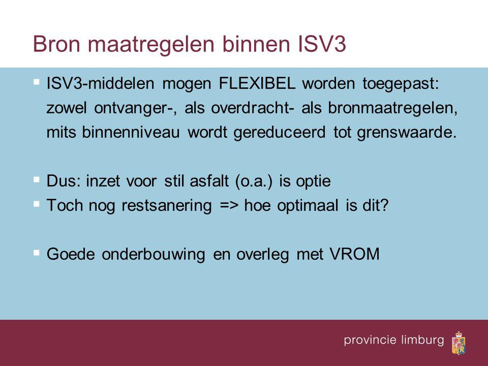  ISV3-middelen mogen FLEXIBEL worden toegepast: zowel ontvanger-, als overdracht- als bronmaatregelen, mits binnenniveau wordt gereduceerd tot grenswaarde.