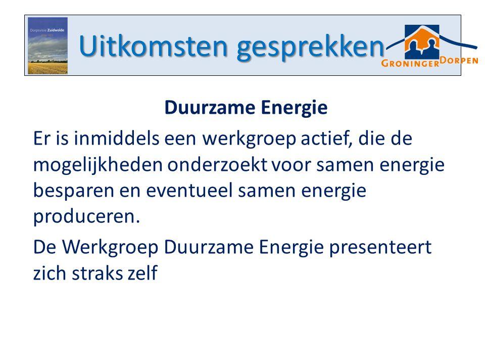 Uitkomsten gesprekken Duurzame Energie Er is inmiddels een werkgroep actief, die de mogelijkheden onderzoekt voor samen energie besparen en eventueel samen energie produceren.