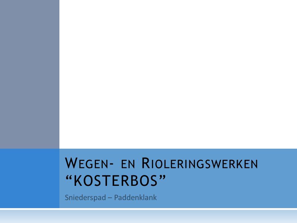 "Sniederspad – Paddenklank W EGEN - EN R IOLERINGSWERKEN ""KOSTERBOS"""