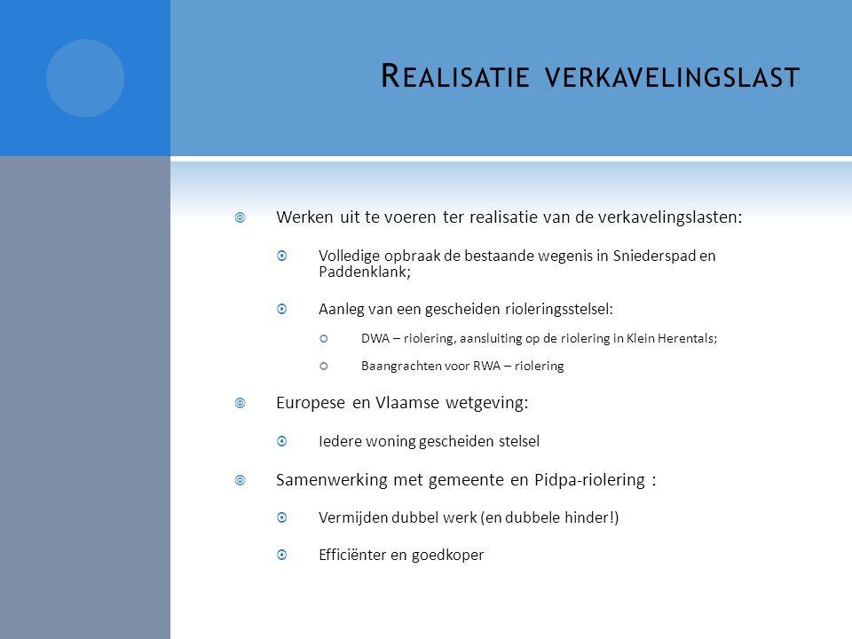 R EALISATIE VERKAVELINGSLAST  Werken uit te voeren ter realisatie van de verkavelingslasten:  Volledige opbraak de bestaande wegenis in Sniederspad