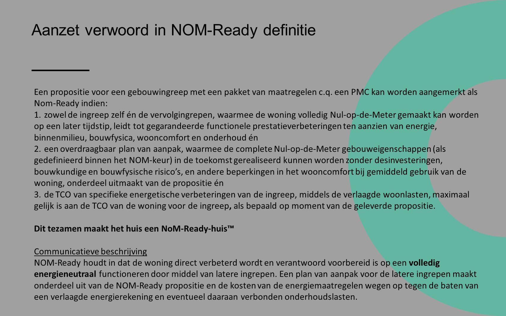Aanzet verwoord in NOM-Ready definitie Een propositie voor een gebouwingreep met een pakket van maatregelen c.q.