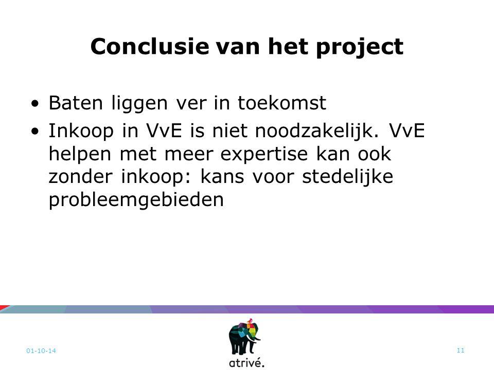 Conclusie van het project Baten liggen ver in toekomst Inkoop in VvE is niet noodzakelijk. VvE helpen met meer expertise kan ook zonder inkoop: kans v