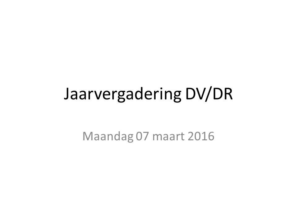 Jaarvergadering DV/DR Maandag 07 maart 2016