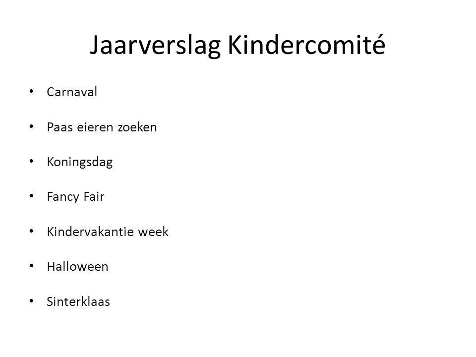 Jaarverslag Kindercomité Carnaval Paas eieren zoeken Koningsdag Fancy Fair Kindervakantie week Halloween Sinterklaas