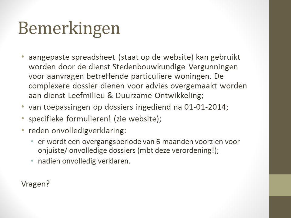 Bemerkingen aangepaste spreadsheet (staat op de website) kan gebruikt worden door de dienst Stedenbouwkundige Vergunningen voor aanvragen betreffende