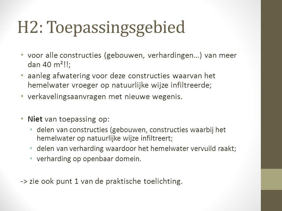 H2: Toepassingsgebied voor alle constructies (gebouwen, verhardingen…) van meer dan 40 m²!!; aanleg afwatering voor deze constructies waarvan het heme