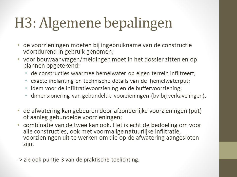 H3: Algemene bepalingen de voorzieningen moeten bij ingebruikname van de constructie voortdurend in gebruik genomen; voor bouwaanvragen/meldingen moet